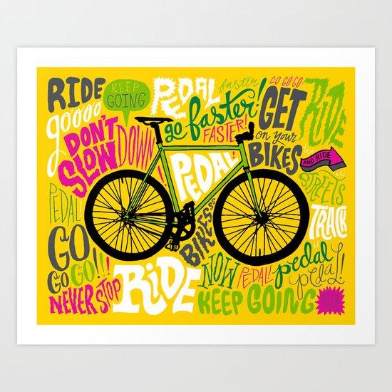 RIDE YOUR BIKES Art Print