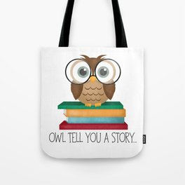 Owl Tell You A Story... Tote Bag