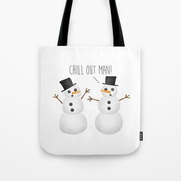 Chill Out Man! Tote Bag