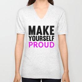 Make Yourself Proud Fitness & Bodybuilding Motivation Quote Unisex V-Neck