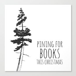 Pining for Books (BW) Canvas Print