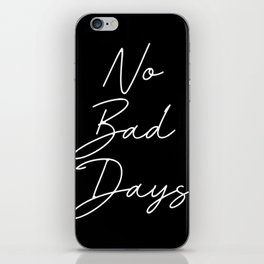 no bad days iPhone Skin
