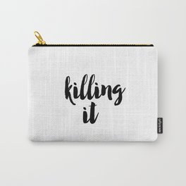 Typography Poster, Printable Art, Killing It Phrase, Black and White, Typography Print, Killing It, Carry-All Pouch