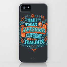 Make Today Awesome Typography iPhone Case