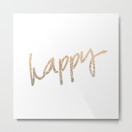 GOLD HAPPY Metal Print