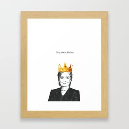 Bow down, bitches. Framed Art Print
