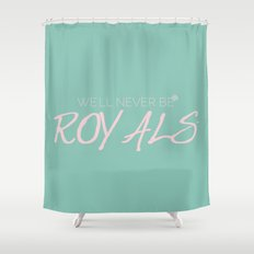 Royals - Lorde Shower Curtain