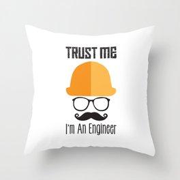 Trust Me I'm An Engineer Throw Pillow