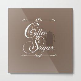 Coffee & Sugar Metal Print