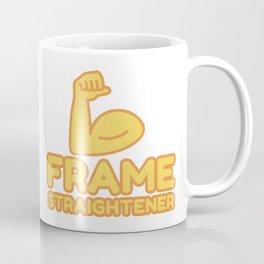 FRAME STRAIGHTENER - funny job gift Coffee Mug