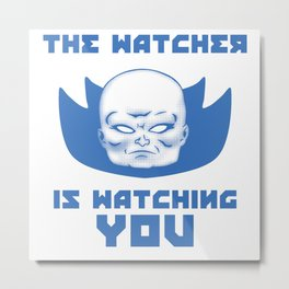 The Watcher Is Watching You Metal Print