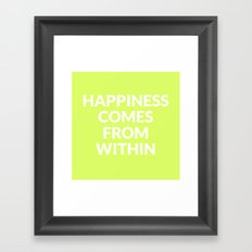 happiness comes from within Framed Art Print