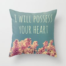I will Possess Your Heart Throw Pillow