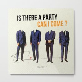 Is There a Party Can I Come | Collage Metal Print