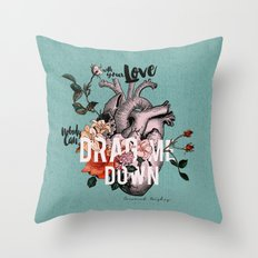 Drag Me Down Throw Pillow
