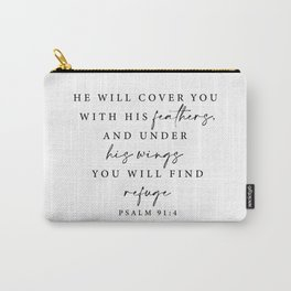Psalm 91: 4 He will cover you with his feathers Carry-All Pouch