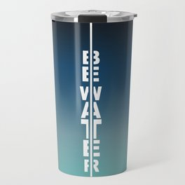 Gradient Be water Travel Mug