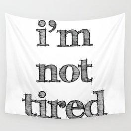 I'm not tired Wall Tapestry