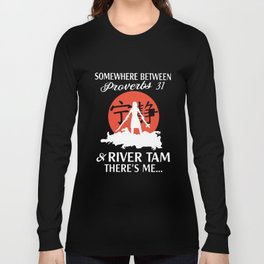 somewhere between perverbs 31 and river tam theres me wife t-shirts Long Sleeve T-shirt
