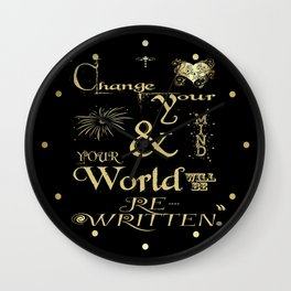 Change Your Mind & Your World Will Be Re-Written Black & Gold Wall Clock