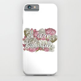 I am Beautiful- Peonies and Roses Background iPhone Case