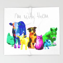 I'm With Them - Animal Rights - Vegan Throw Blanket