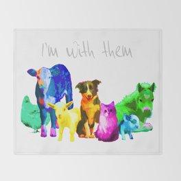 I'm With Them - Animal Rights - Vegan Throw Blanket