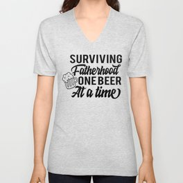 Fathers Day Gifts Surviving Fatherhood One Beer at a Time Unisex V-Neck