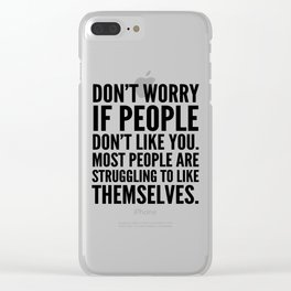 Don't Worry If People Don't Like You Clear iPhone Case