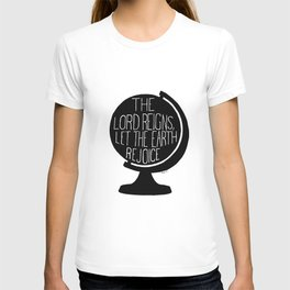 The Lord reigns let the earth rejoice T-shirt