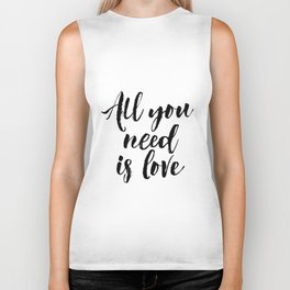 all you need is love print inspirational love print black and white typographic wall decor Biker Tank