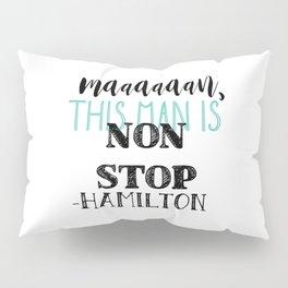 Non Stop | Hamilton Pillow Sham