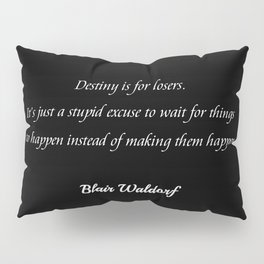 Destiny is for losers (black) Pillow Sham
