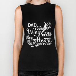 dad your wings were ready but my heart was n ot dad Biker Tank