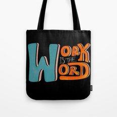 Work is the Word - Black Tote Bag