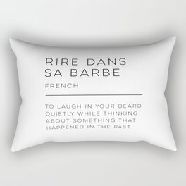Rire Dans Sa Barbe Definition Rectangular Pillow
