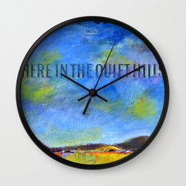 Here in the quiet hills Wall Clock