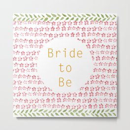 Bride to be! - wedding watercolour pattern typography Metal Print