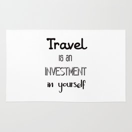 Travel is an investment in yourself Rug