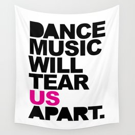 Dance Music Will Tear Us Apart Quote Wall Tapestry