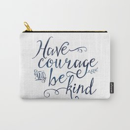 Have Courage and Be Kind (navy colorway) Carry-All Pouch