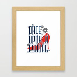 Once Upon a Cyborg Framed Art Print