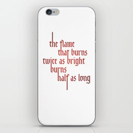 The Flame that Burns Twice as Bright iPhone Skin