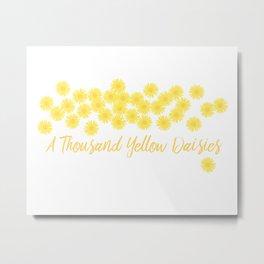 Gilmore Girls Thousand Yellow Daisies Quote Metal Print