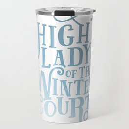 High Lady Winter Court Travel Mug