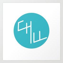 Chill typography Art Print