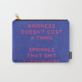 Kindness Doesn't Cost a Thing Carry-All Pouch