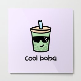 Cool Boba Metal Print