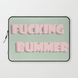 it's a bummer Laptop Sleeve