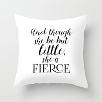 though she be but little Throw Pillows featuring And though she be but little, she is fierce by TheLearnerObserver